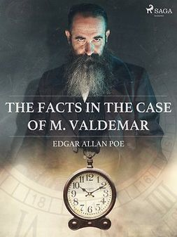 Poe, Edgar Allan - The Facts in the Case of M. Valdemar, ebook