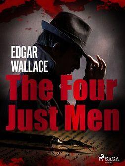 Wallace, Edgar - The Four Just Men, ebook