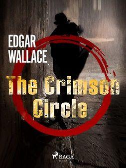 Wallace, Edgar - The Crimson Circle, ebook