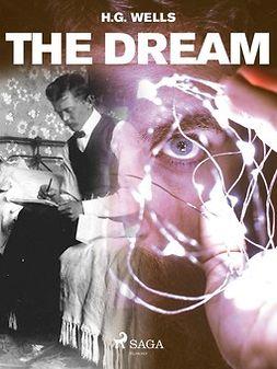 Wells, H. G. - The Dream, ebook