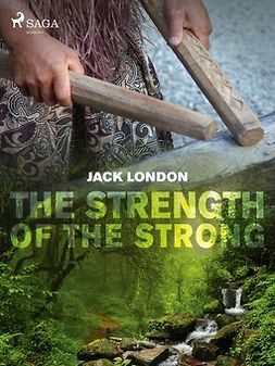 London, Jack - The Strength of the Strong, e-bok
