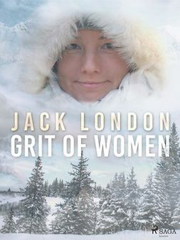 London, Jack - Grit of Women, ebook