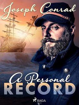 Conrad, Joseph - A Personal Record, e-kirja
