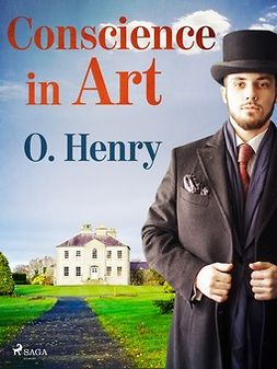 Henry, O. - Conscience in Art, ebook