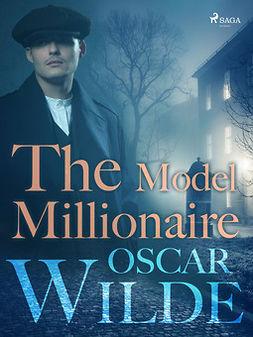 Wilde, Oscar - The Model Millionaire, ebook