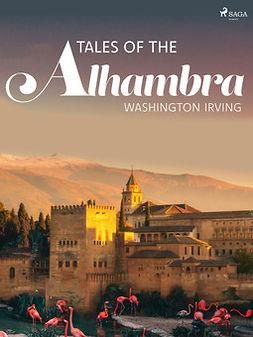 Irving, Washington - Tales of the Alhambra, ebook