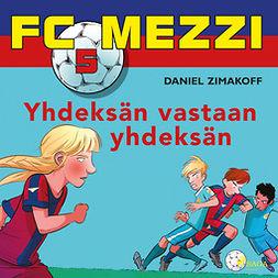 Zimakoff, Daniel - FC Mezzi 5 - Yhdeksän vastaan yhdeksän, äänikirja