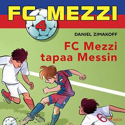 Zimakoff, Daniel - FC Mezzi 4 - FC Mezzi tapaa Messin, äänikirja