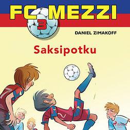 Zimakoff, Daniel - FC Mezzi 3 - Saksipotku, audiobook
