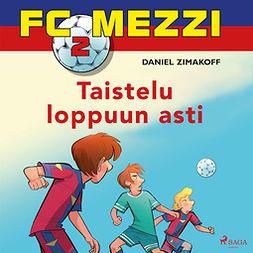Zimakoff, Daniel - FC Mezzi 2 - Taistelu loppuun asti, äänikirja