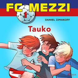 Zimakoff, Daniel - FC Mezzi 1 - Tauko, äänikirja