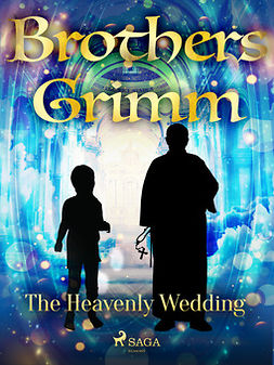 Grimm, Brothers - The Heavenly Wedding, e-bok