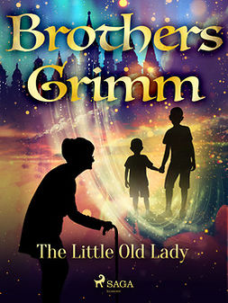 Grimm, Brothers - The Little Old Lady, ebook