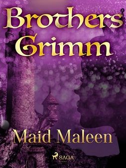 Grimm, Brothers - Maid Maleen, e-bok