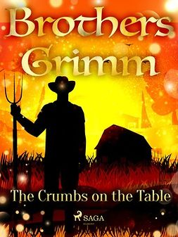 Grimm, Brothers - The Crumbs on the Table, ebook