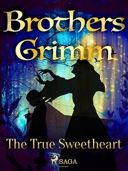 Grimm, Brothers - The True Sweetheart, ebook