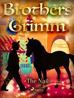 Grimm, Brothers - The Nail, e-bok