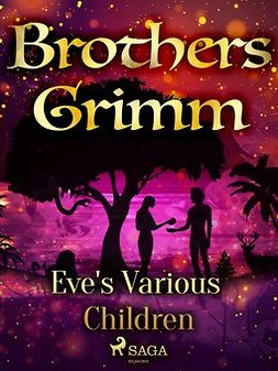 Grimm, Brothers - Eve's Various Children, e-bok