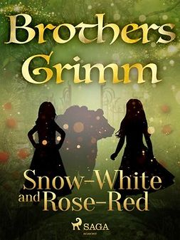 Grimm, Brothers - Snow-White and Rose-Red, e-bok