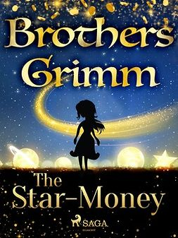 Grimm, Brothers - The Star-Money, ebook