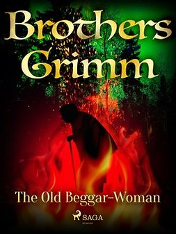 Grimm, Brothers - The Old Beggar-Woman, e-bok