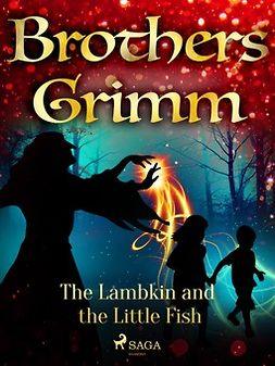 Grimm, Brothers - The Lambkin and the Little Fish, ebook