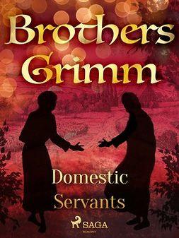 Grimm, Brothers - Domestic Servants, ebook