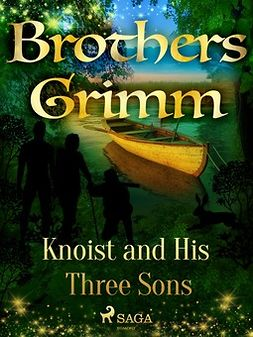 Grimm, Brothers - Knoist and His Three Sons, ebook