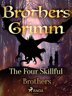 Grimm, Brothers - The Four Skillful Brothers, e-kirja
