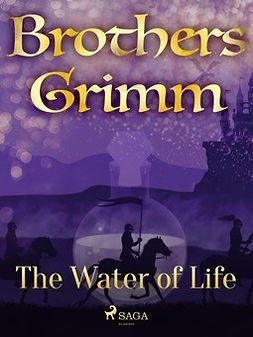Grimm, Brothers - The Water of Life, ebook