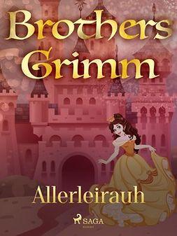 Grimm, Brothers - Allerleirauh, e-kirja