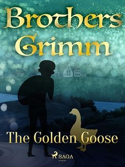 Grimm, Brothers - The Golden Goose, e-bok