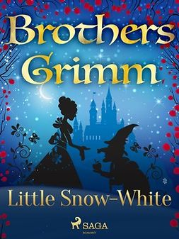 Grimm, Brothers - Little Snow-White, e-bok