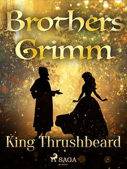 Grimm, Brothers - King Thrushbeard, ebook