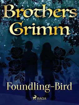 Grimm, Brothers - Foundling-Bird, ebook