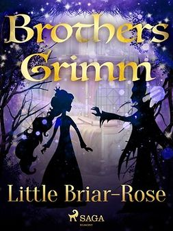 Grimm, Brothers - Little Briar-Rose, ebook