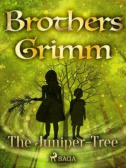 Grimm, Brothers - The Juniper-Tree, e-bok