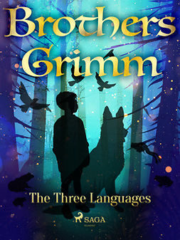 Grimm, Brothers - The Three Languages, e-bok