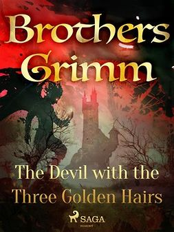Grimm, Brothers - The Devil with the Three Golden Hairs, e-bok
