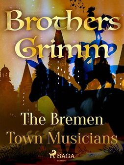 Grimm, Brothers - The Bremen Town Musicians, ebook