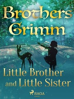 Grimm, Brothers - Little Brother and Little Sister, ebook