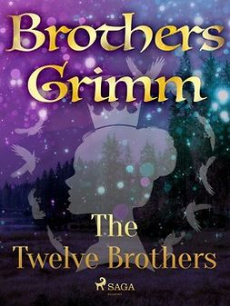 Grimm, Brothers - The Twelve Brothers, ebook