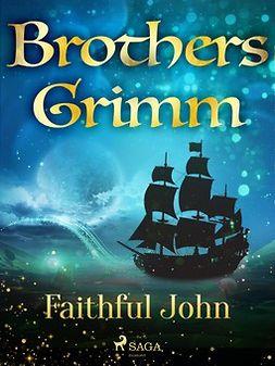Grimm, Brothers - Faithful John, e-kirja