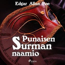 Poe, Edgar Allan - Punaisen surman naamio, äänikirja