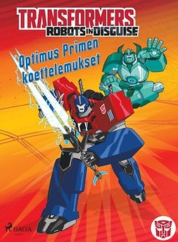 Foxe, Steve - Transformers - Robots in Disguise - Optimus Primen koettelemukset, e-bok