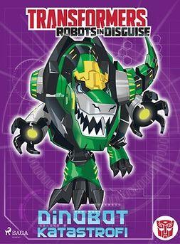 Sazaklis, John - Transformers - Robots in Disguise - Dinobot-katastrofi, e-bok