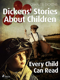 Dickens, Charles - Dickens' Stories About Children Every Child Can Read, ebook