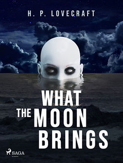 Lovecraft, H. P. - What the Moon Brings, ebook