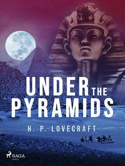 Lovecraft, H. P. - Under the Pyramids, ebook