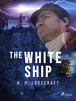 Lovecraft, H. P. - The White Ship, ebook